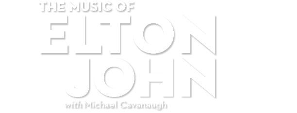 The Music of Elton John with Michael Cavanaugh