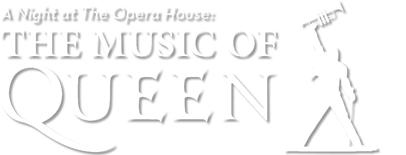 A Night at the Opera House: The Music of Queen