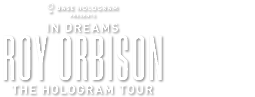 Roy Orbison: In Dreams The Hologram Tour